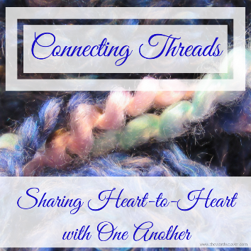 Connecting threads/Readers of www.thewordweaver.com blog share heart-to-heart