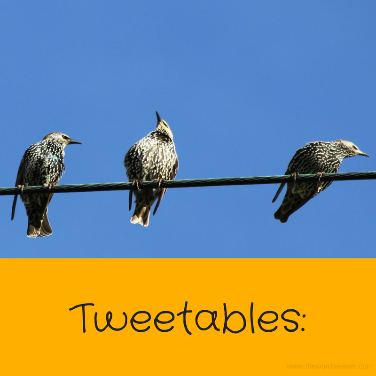 Tweetable quotes from The Word Weaver blog post