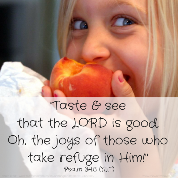 Taste & see that the Lord is good/ Scripture accompanying blog post by The Word Weaver