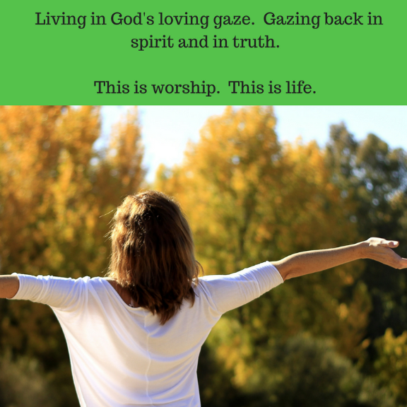 Gazing at God in Worship is Life/ The Word Weaver Blog Post