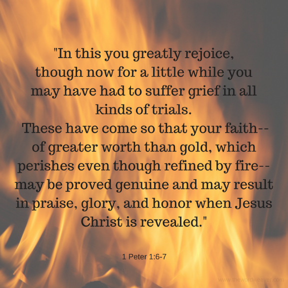 Scripture Quote 1 Peter 1:6-7 accompanying The Word Weaver blog post/ Refined faith