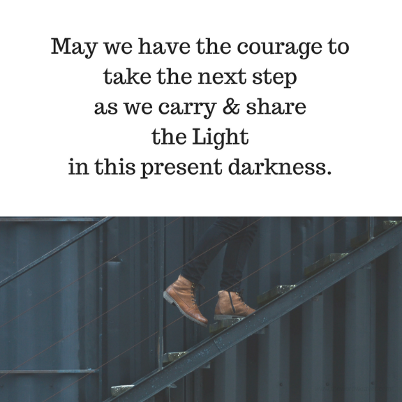 Courage to take the next step as we carry & share the Light/ blog post by The Word Weaver