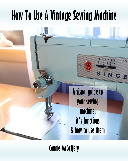 How to use a vintage sewing machine