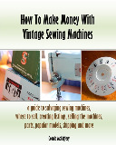 How to make money with vintage sewing machines ebook