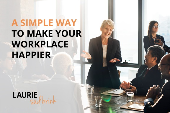 All this talk of how to make your workplace happier. It's quite simple. Be more human. | Unlimited Coaching | Laurie Sudbrink #employeeengagement #leadershipdevelopment