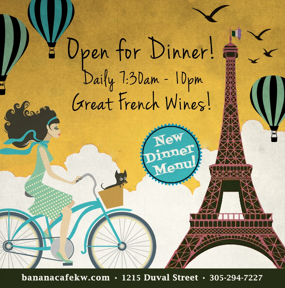 Banana Cafe is open daily 7:30AM to 9:30PM, great selection of French wines, located in Key West Florida at 1215 Duval Street
