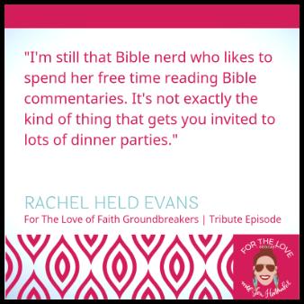 Jen Hatmaker - For The Love Of Faith Groundbreakers: Rachel Held